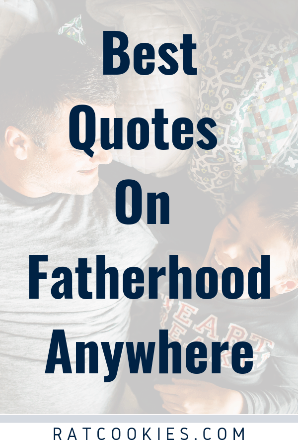 The Best Fatherhood Quotes Anywhere