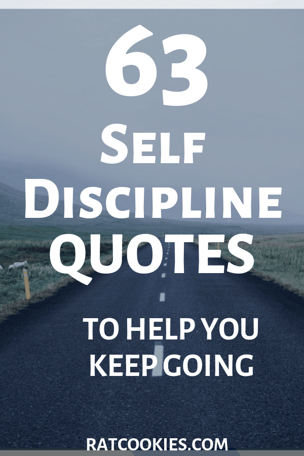 63 Self-Discipline Quotes To Help You Keep Going.